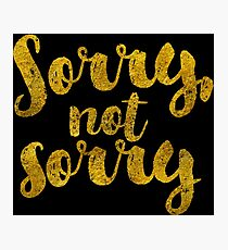 Sorry, Not Sorry - Faux Gold Foil Photographic Print