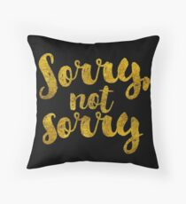 Sorry, Not Sorry - Faux Gold Foil Throw Pillow