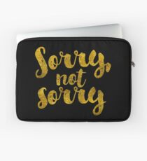 Sorry, Not Sorry - Faux Gold Foil Laptop Sleeve