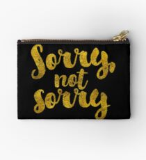Sorry, Not Sorry - Faux Gold Foil Studio Pouch