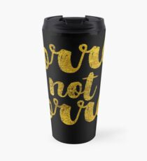 Sorry, Not Sorry - Faux Gold Foil Travel Mug