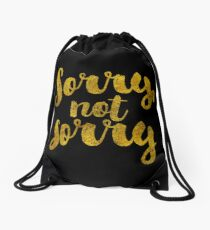 Sorry, Not Sorry - Faux Gold Foil Drawstring Bag