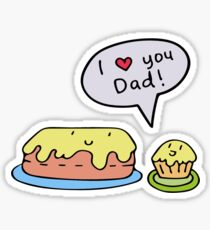 "Cupcake says ""I love you"" to  Cake Dad Sticker"