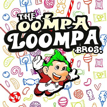 The Oompa Loompa Bros. by Speaklwd