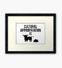 Cultural Appropriation is BS Framed Print