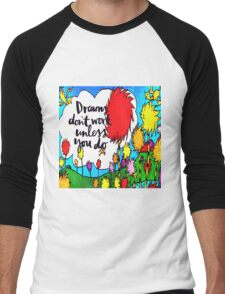 Dreams Don't Work Unless You Do Men's Baseball ¾ T-Shirt