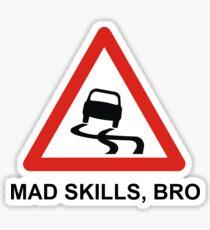 Mad Skills, Bro Sticker