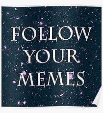 Follow Your Memes Poster
