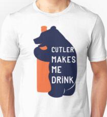 Cutler Makes Me Drink Unisex T-Shirt 3a0f45ef4