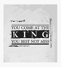 """""""You Come at the King, You Best Not Miss"""" - The Wire (Dark) Photographic Print"""