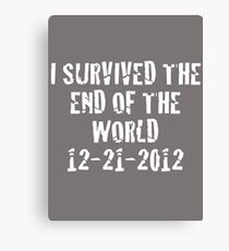 I Survived 2012 (White Text) Canvas Print
