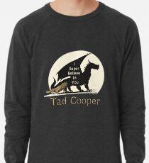 Galavant: I Super Believe In You Tad Cooper V2 Lightweight Sweatshirt