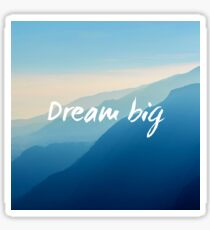 Dream big blue Sticker