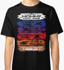 Mommy - you are my favorite Ninja tmnt Classic T-Shirt