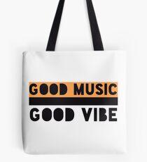 Good Music is.... Tote Bag
