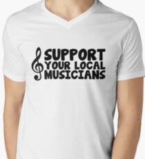 Music/Social Messages - Support Your Local Musicians Mens V-Neck T-Shirt