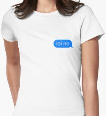 lol no Women's Fitted T-Shirt