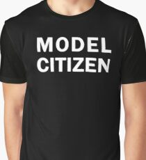 Model Citizen T-shirt (for ex-cons and junkies) Graphic T-Shirt