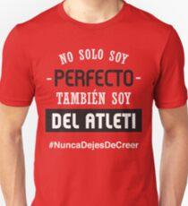 Atleti - No Solo Soy Perfecto, También Soy Del Atleti T-Shirt