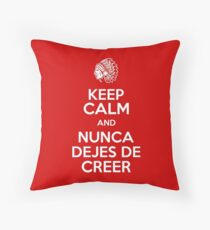 Keep Calm and Nunca Dejes De Creer Throw Pillow