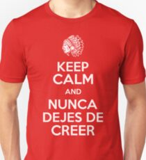 Keep Calm and Nunca Dejes De Creer T-Shirt