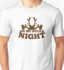 On my BUCKS night (STAG party) Unisex T-Shirt
