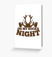 On my BUCKS night (STAG party) Greeting Card