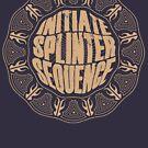 Initiate Splinter Sequence by Zort70