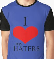 I love my Haters Graphic T-Shirt