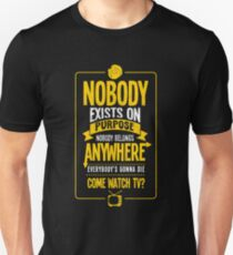 Nobody Exists on Purpose Unisex T-Shirt