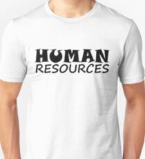 HUMAN RESOURCES Unisex T-Shirt