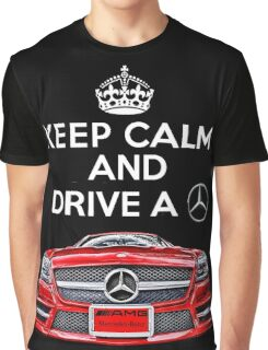 Keep Calm and Drive a BENZ Graphic T-Shirt