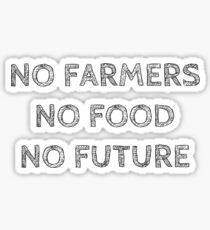NO FARMERS NO FOOD NO FUTURE Sticker