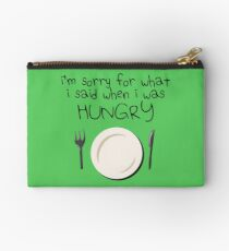 I'm Sorry For What I Said When I Was Hungry Studio Pouch