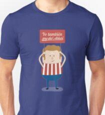 Atleti - Yo También Soy Del Atleti T-Shirt