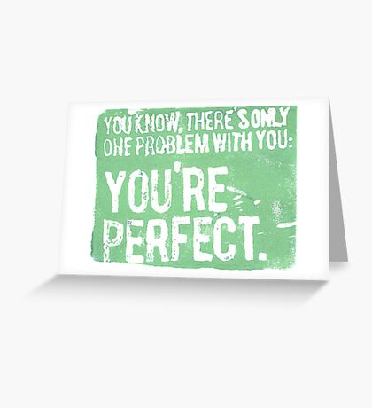 You're Perfect (Green) Greeting Card