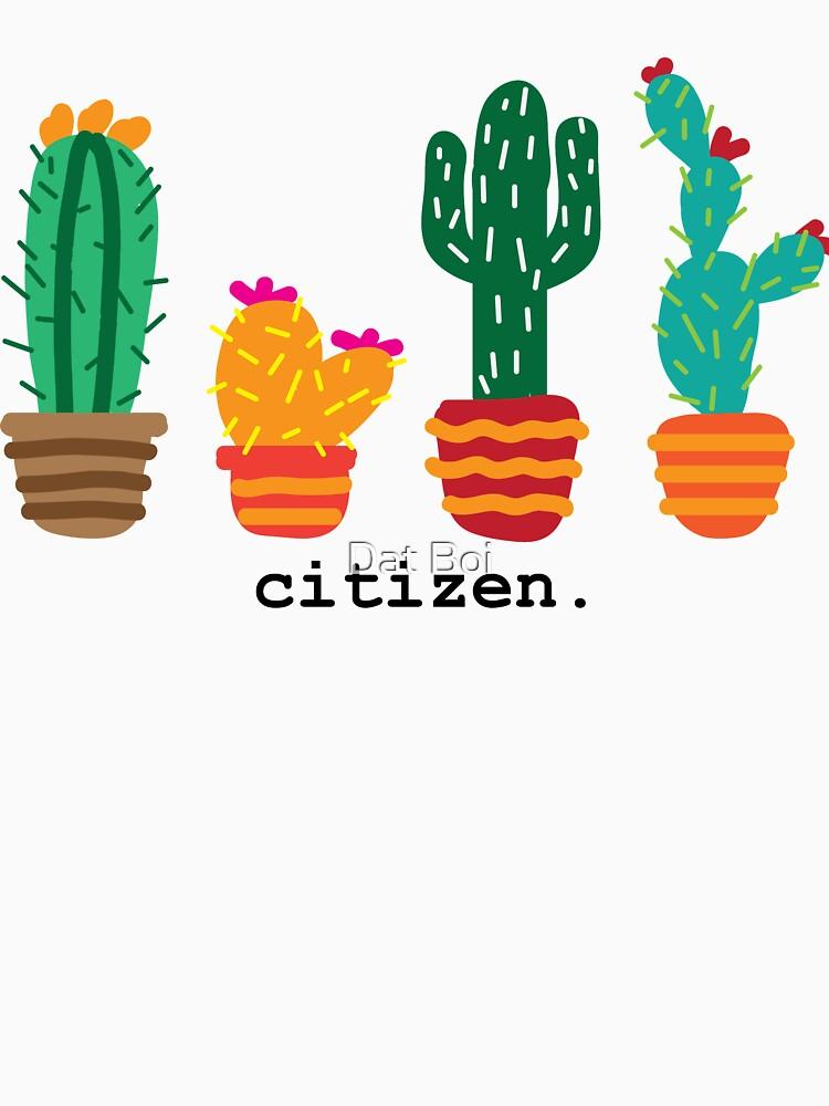 Citizen Cactus by suburbanavenger