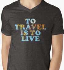 To Travel is to Live Men's V-Neck T-Shirt