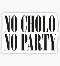 No Cholo, No Party Sticker