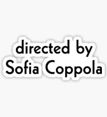 Directed by Sofia Coppola Sticker