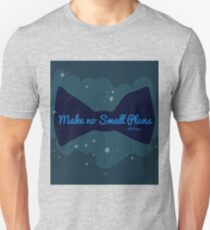 "Bill Nye ""Make No Small Plans"" quote Unisex T-Shirt"