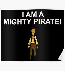 GUYBRUSH THREEPWOOD- I am a mighty pirate!  Poster