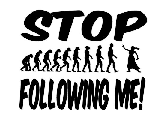 Stop following me! by Maria  Gonzalez