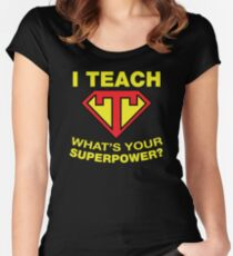 I Teach, What's Your Superpower? Women's Fitted Scoop T-Shirt