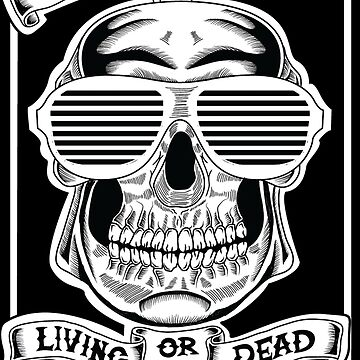 The Best Living Or Dead by legitimatemoron