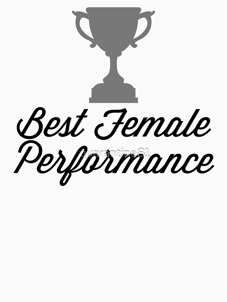Best Female Performance Funny Quote by quarantine81