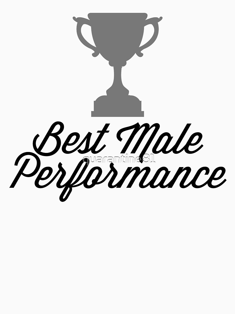 Best Male Performance Funny Quote by quarantine81