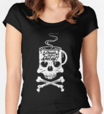 Death Before Decaf!  Women's Fitted Scoop T-Shirt