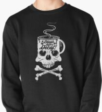 Death Before Decaf!  Pullover