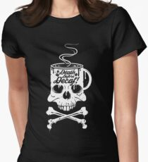 Death Before Decaf!  T-Shirt